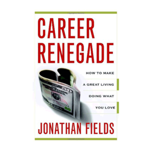 Jonathan Fields Ann Rea CareerRenegade